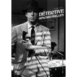Détective Howard Phillips...